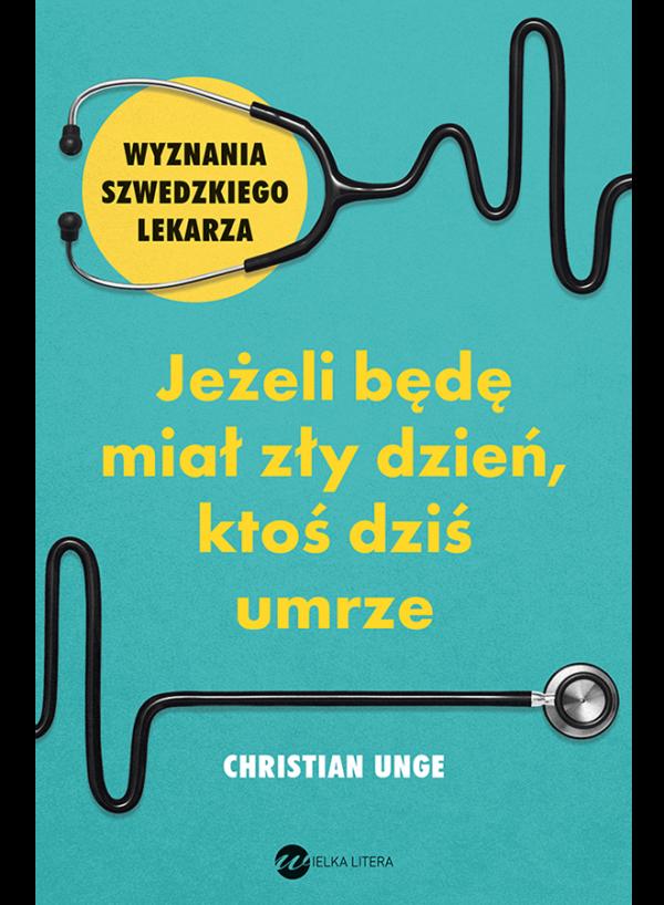 Christian Unge, Jeśeli będę miał zły dzień, ktoś dziś umrze - okładka książki