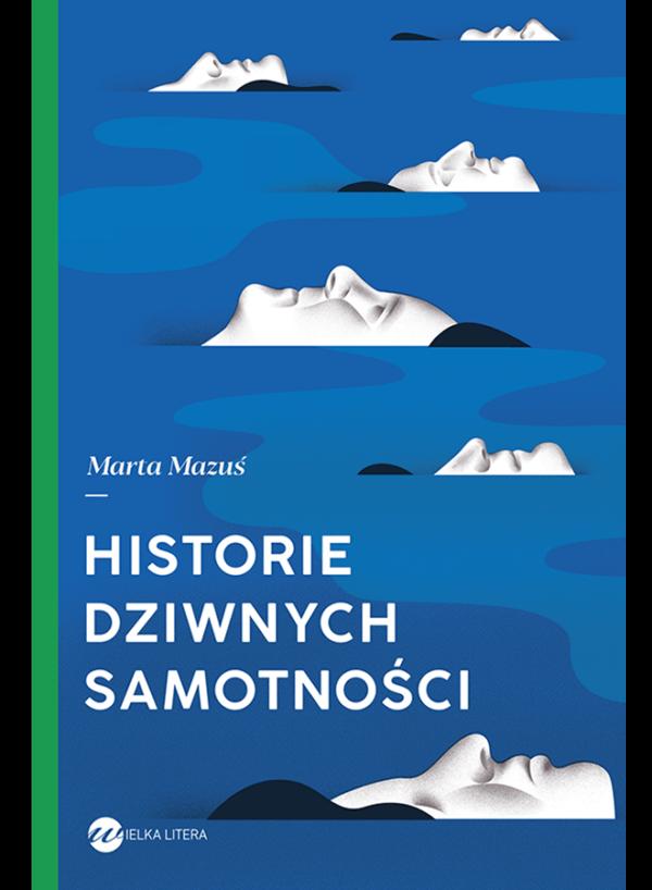 Marta Mazuś, Historie dziwnych samotności - okładka książki