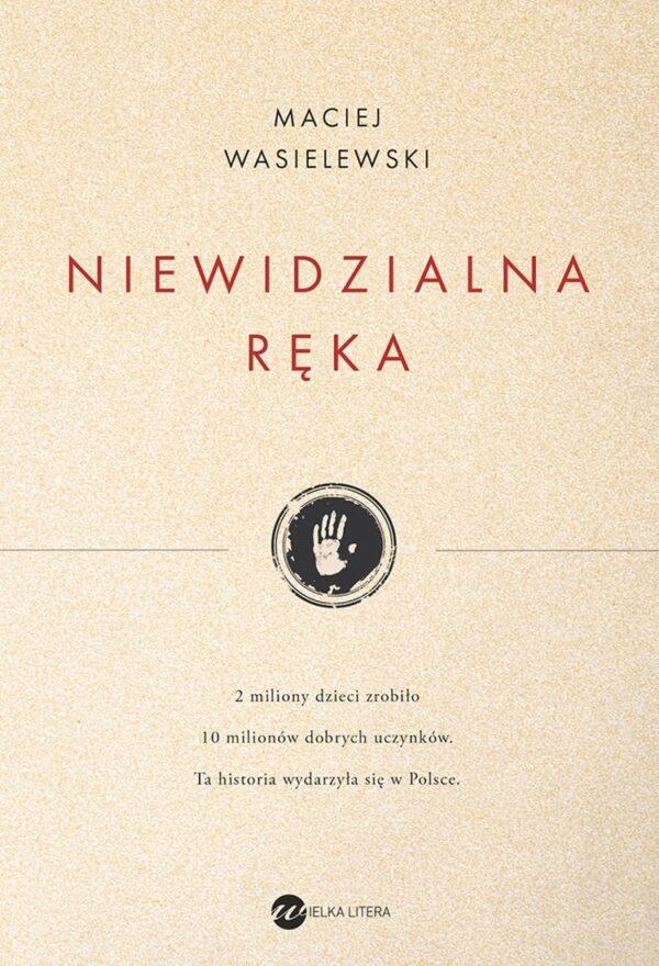 Maciej Wasilewski - Niewidzialna ręka