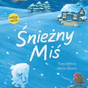 Śnieżny Miś - Tony Mitton, Alison Brown