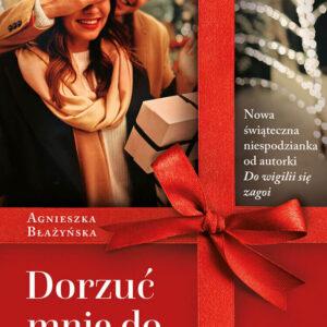 Agnieszka Błażyńska - Dorzuć mnie do prezentu