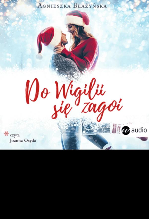 Do Wigilii się zagoi, Agnieszka Bałżyńska, audiobook