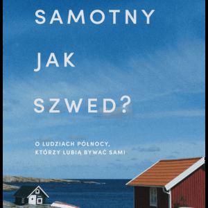 Katarzyna Tubylewicz - Samotny jak Szwed?