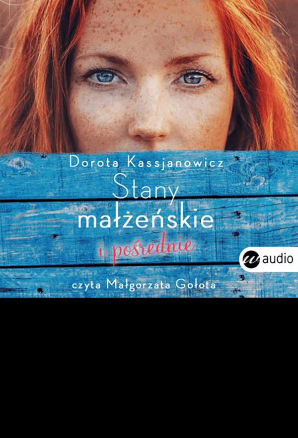 Stany Małżeńskie i pośrednie, Dorota Kassjanowicz - audiobook czyta Małgorzata Gołota