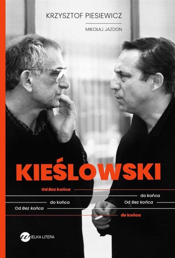 Kieślowski. Od Bez końca do końca - Krzysztof Piesiewicz, Mikołaj Jazdon