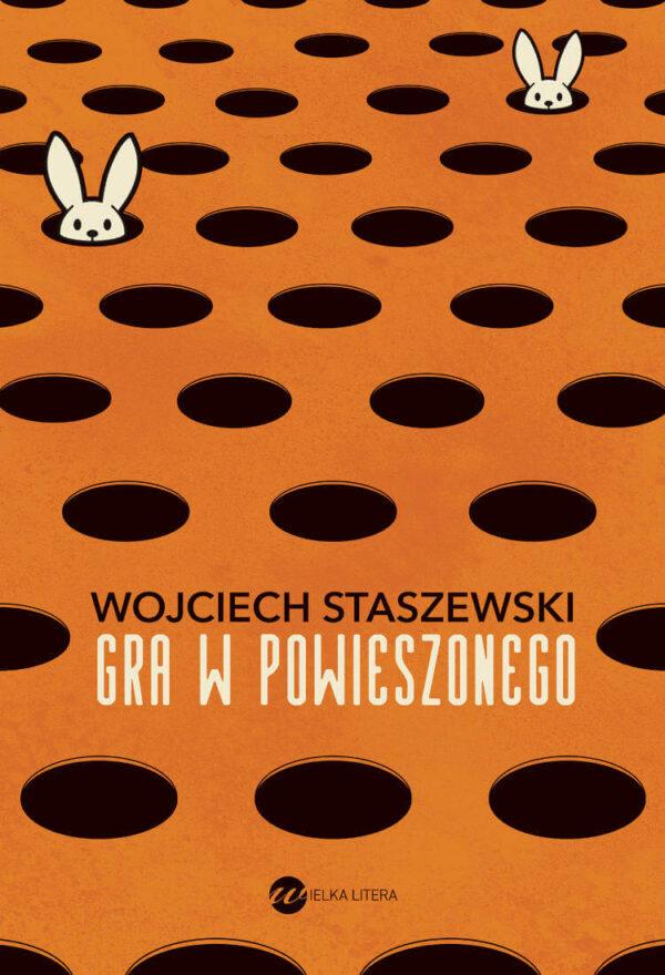 Gra w powieszonego, Wojciech Staszewski - książka